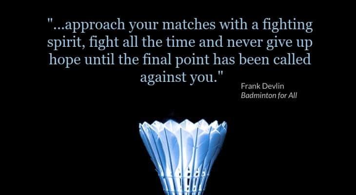 Frank Devil badminton quote